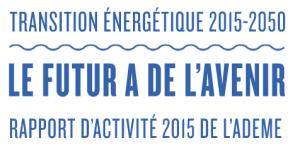 L'Ademe publie son rapport d'activité 2015