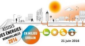 20 Octobre 2016 : Deuxième journée des assises 2016 des énergies renouvelables et de récupération en milieu urbain