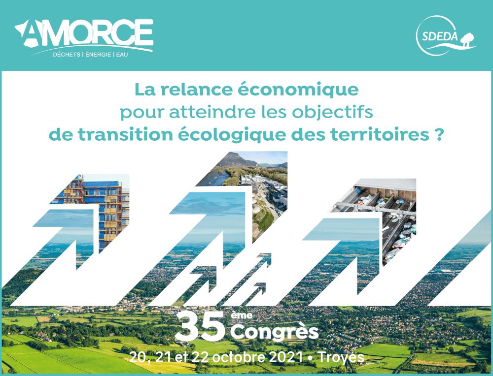 """35e Congrès annuel d'AMORCE - """"La relance économique pour atteindre les objectifs de transition écologique des territoires"""""""